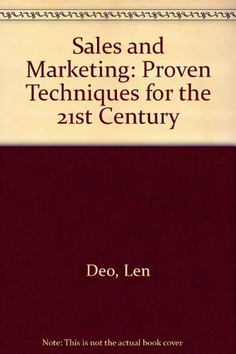 Sales and Marketing: Proven Techniques for the 21st Century (1885640471) by Butchee, O'Merrial; Deo, Len; Jones, Pam; Stockhausen, Sharron; Villanueva, Ernie; Tracy, Larry; McCormick, John; Daughtridge, Glenn