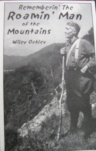 Rememberin' the Roamin' Man of the Mountains: Oakley, Wiley;Oakley, Harvey