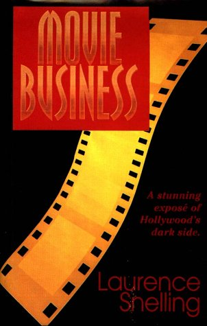 Movie Business: Snelling, Laurence
