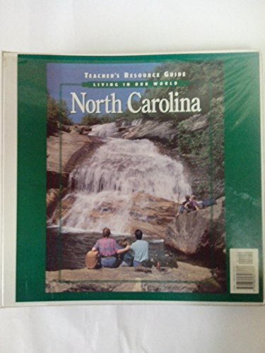 NORTH CAROLINA, LIVING IN OUR WORLD, TEACHER'S RESOURCE GUIDE