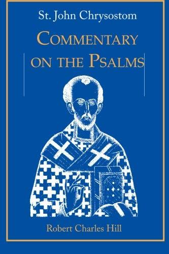 St. John Chrysostom: Commentary on the Psalms, Volume 1: Robert C. Hill