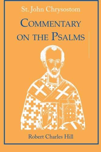 St. John Chrysostom: Commentary on the Psalms, Volume 2: Hill, Robert C.