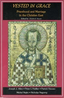 9781885652430: Vested in Grace: Marriage and Priesthood in the Christian East