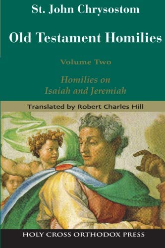 9781885652669: St. John Chrysostom: Homilies on the Old Testament: Homilies on Isaiah and Jeremiah