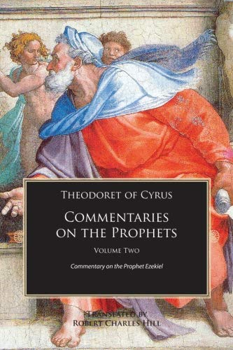 9781885652751: Theodoret of Cyrus: Commentary on the Prophets: Commentary on the Prophet Ezekiel (Commentaries on the Prophets) (vol. 2)