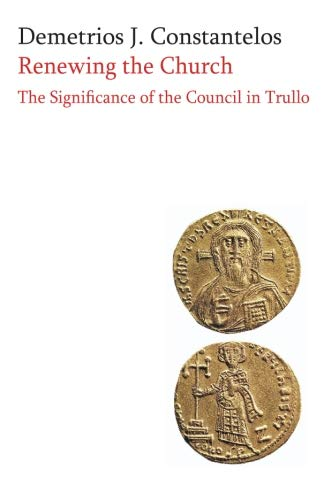 9781885652850: Renewing the Church: The Significance of the Council in Trullo