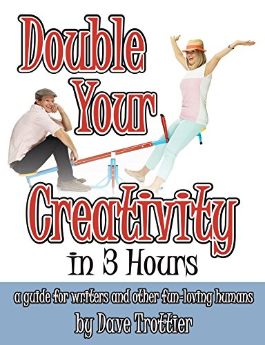 9781885655134: Double Your Creativity in 3 Hours: a guide for writers and other fun-loving humans