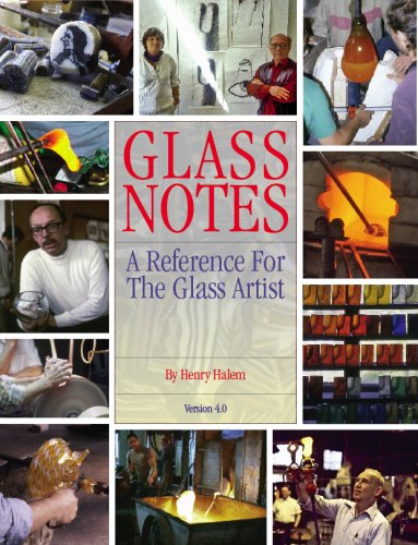 Glass Notes, a reference for the glass artist: Henry Halem