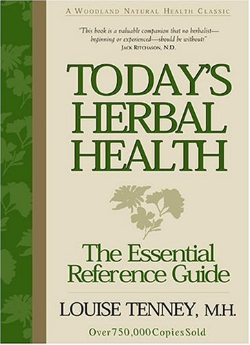 Today's Herbal Health - The Essential Reference Guide, Fourth Edition Revised & Updated