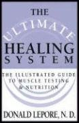 Ultimate Healing System : The Illustrated Guide: Donald Lepore