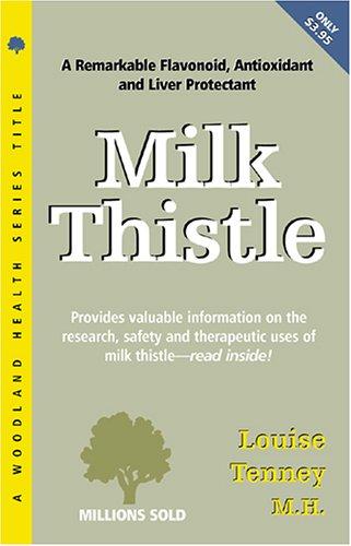 9781885670243: Milk Thistle (Woodland Health Ser)