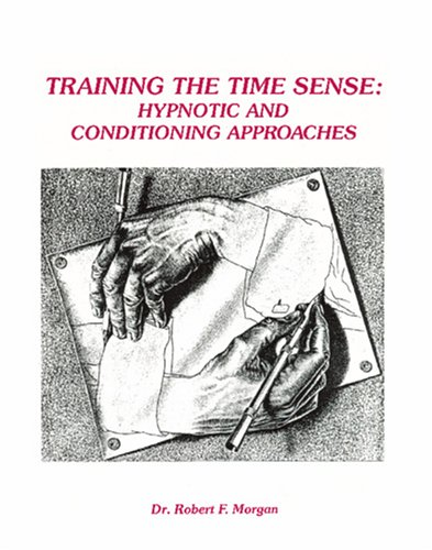 9781885679109: Training the Time Sense: Hypnotic & Conditioning Approaches
