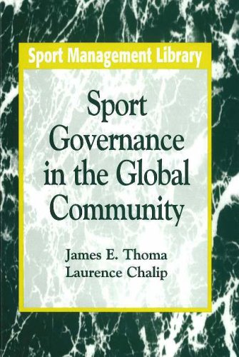 Sport Governance in the Global Community: Thoma, James E.; Chalip, Laurence
