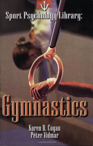 Gymnastics (Sport Psychology Library): Karen D. Cogan,