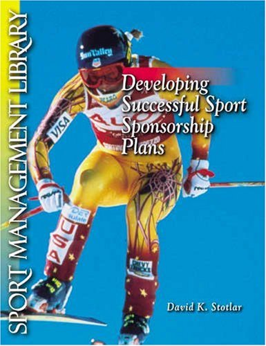 9781885693259: Developing Successful Sport Sponsorship Plans (Sport Management Library)