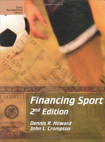 Financing Sport, Second Edition (Sport Management Library): Dennis R., Ph.D.