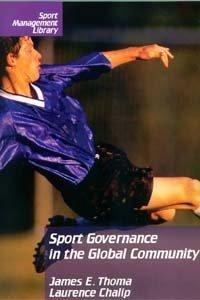 Sport Governance in the Global Community: James E. Thomas;