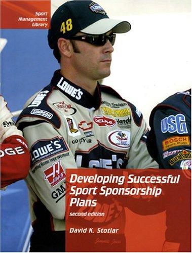 Developing Successful Sport Sponsorship Plans, Second Edition (Sport Management Library): Stotlar, ...
