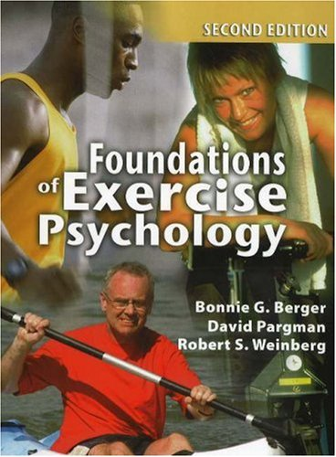 Foundations of Exercise Psychology, 2nd edition: Bonnie G. Berger,