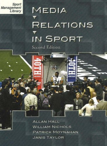 Media Relations in Sport: Hall, Allan; Nichols, William; Moynahan, Patrick; Taylor, Janis