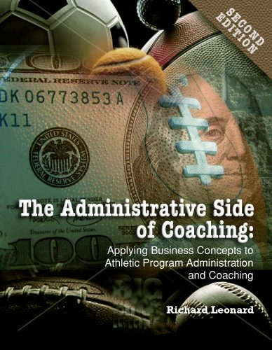 9781885693839: Administrative Side of Coaching 2e: Applying Business Concepts to Athletic Program Administration and Coaching (Administrative Side of Coaching: Applying Business Concepts)