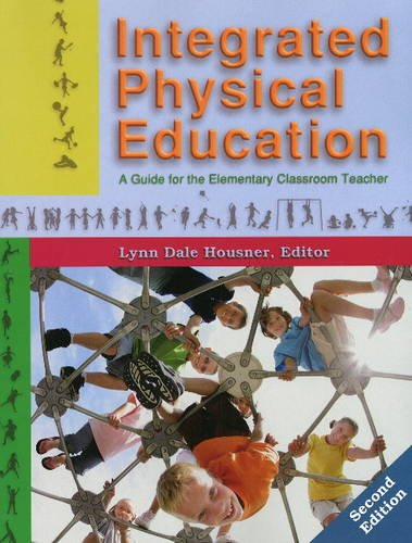 9781885693938: Integrated Physical Education: A Guide for the Elementary Classroom Teacher