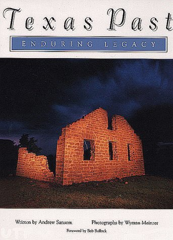 Texas Past: Enduring Legacy: Sansom, Andrew;Meinzer, Wyman