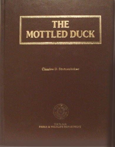 The Mottled Duck: Stutzenbaker, Charles D.