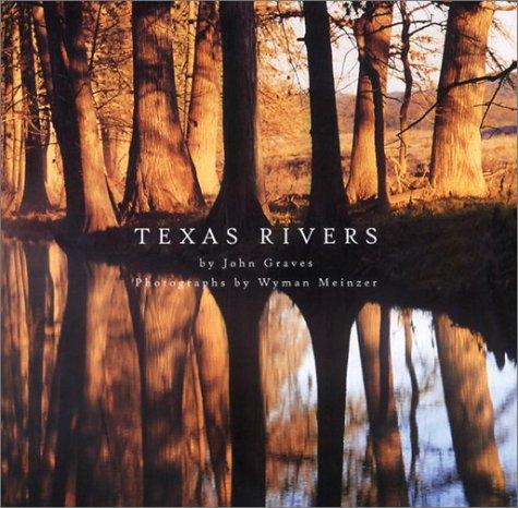 TEXAS RIVERS: JOHN GRAVES