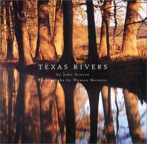 TEXAS RIVERS: JOHN GRAVES