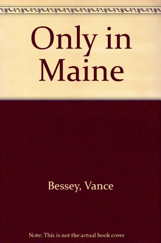 Only in Maine: Vance Bessey