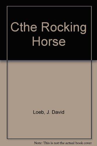 The Rocking Horse: J. David Loeb