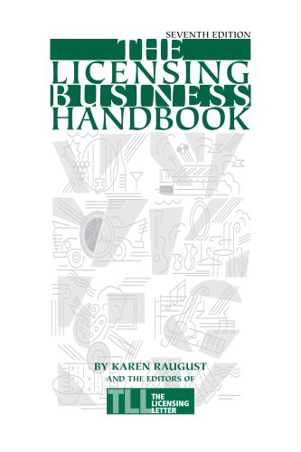 The Licensing Business Handbook Eighth Edition: Karen Raugust; The Editors of The Licensing Letter