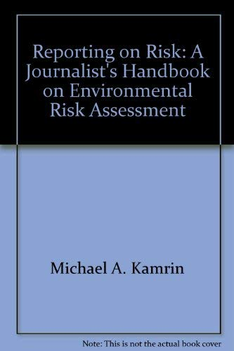Reporting on Risk: A Journalist's Handbook on: Michael A. Karmin,