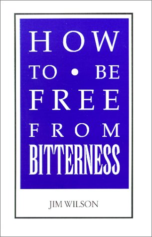 9781885767110: How To Be Free From Bitterness