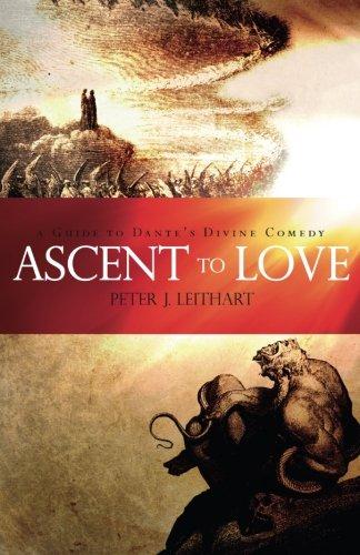 9781885767165: Ascent to Love: A Guide to Dante's Divine Comedy