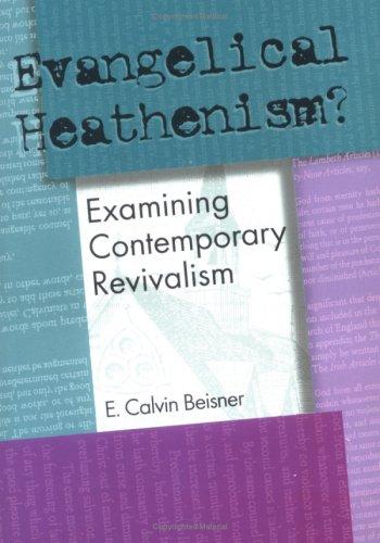 9781885767189: Evangelical Heathenism: Examining Contemporary Revivalism