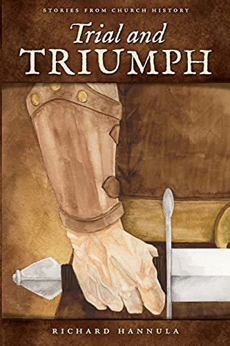 9781885767547: Trial and Triumph: Stories from Church History