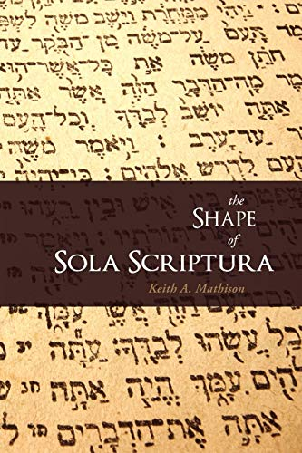 9781885767745: The Shape of Sola Scriptura