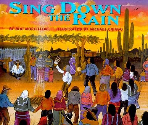 Sing Down the Rain: Judi Moreillon; Illustrator-Michael Chiago