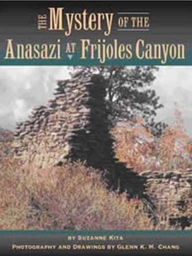 The Mystery of the Anasazi at Frijoles Canyon: Kita, Suzanne