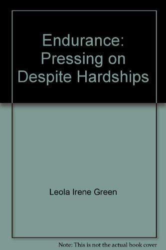Endurance: Pressing on Despite Hardships: Leola Irene Green
