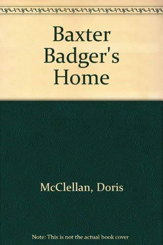 9781885777034: Baxter Badger's Home