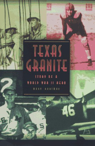 Texas Granite: Story of a World War: Hartman, Mary