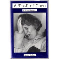 A Trail of Corn (1885793006) by Walker, Keith