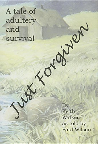 9781885793072: Just Forgiven: A Tale of Adultery and Survival