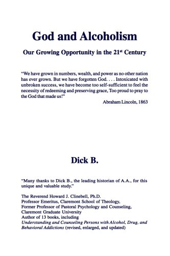 God and Alcoholism: Our Growing Opportunity in the 21st Century (1885803346) by Dick B.
