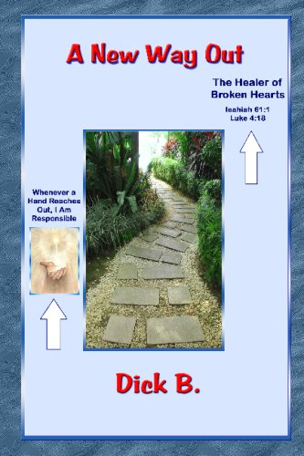 A New Way Out: New Path - Familiar Road Signs - Our Creator's Guidance (1885803893) by Dick B.