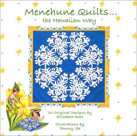 9781885804181: Menehune Quilts... The Hawaiian Way: 20 Original Designs