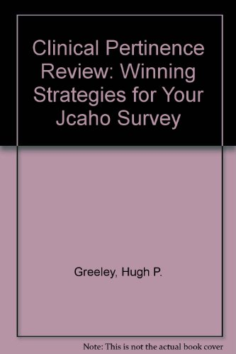 Clinical Pertinence Review: Winning Strategies for Your Jcaho Survey